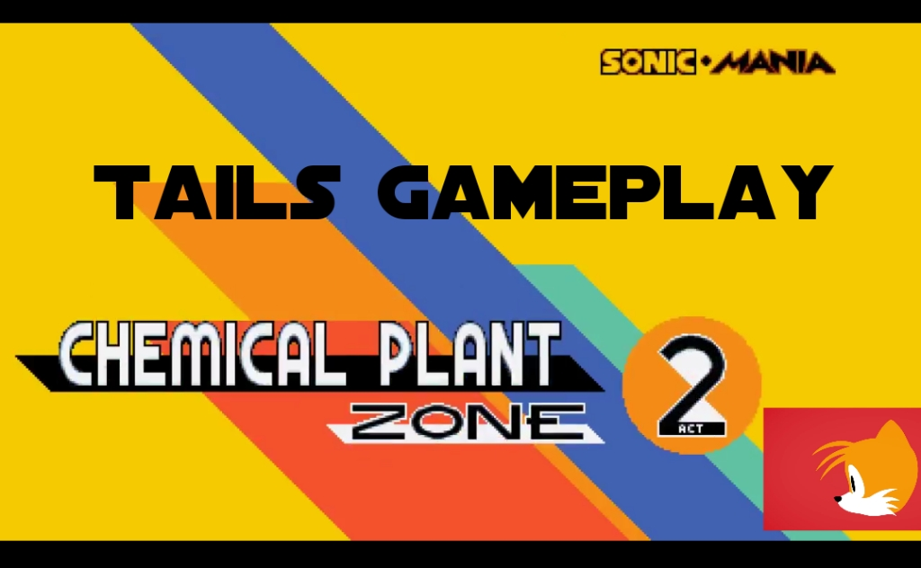 Sonic Mania Chemical Plant Act 2 Gameplay Tails thenerdyweightlifter Sega Playstation 4 PS4 Nintendo Switch PC Xbox One